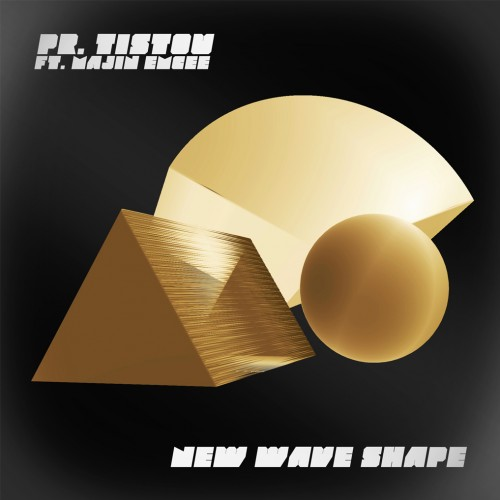 Pr. TISTOU feat MAJIN EMCEE - NEW WAVE SHAPE